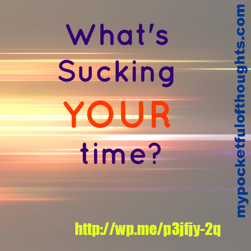 What is sucking your time?