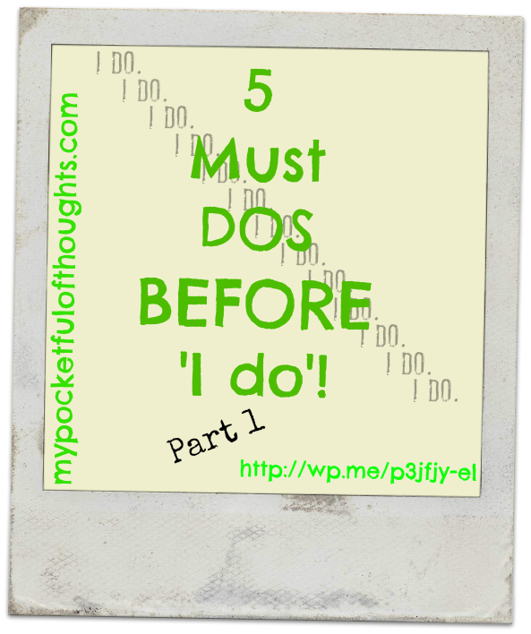 5 Must Dos Before I Do