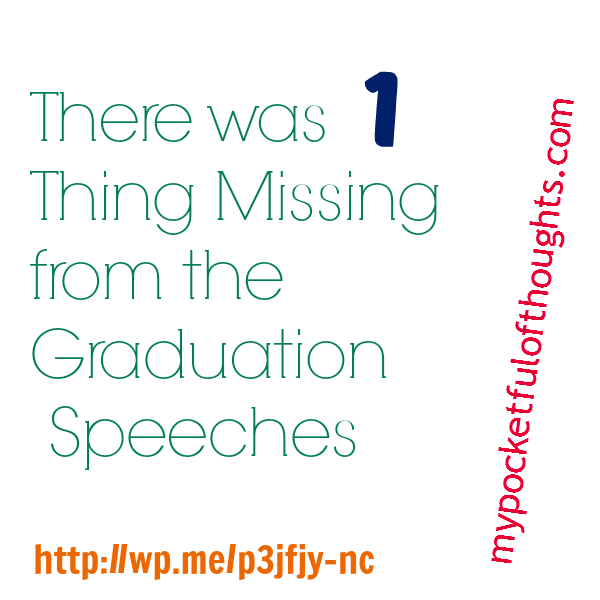 missing from graduation speeches