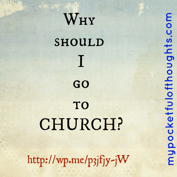 Why should I go to curch?