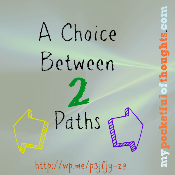 a choice between two paths