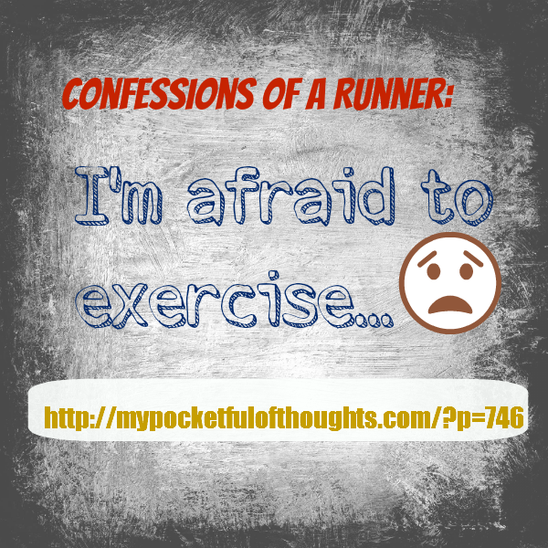 i'm afraid to exercise