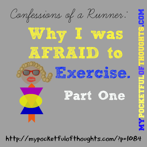 why i was afraid to exercise part 1