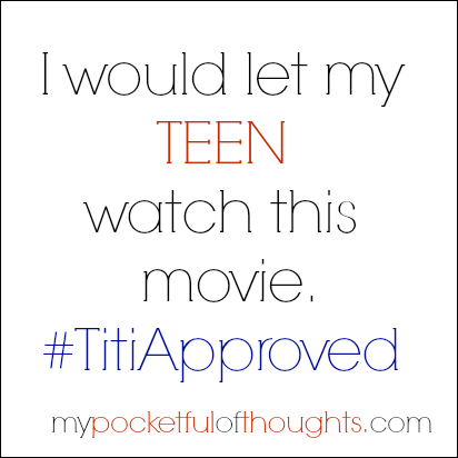 I would let my TEEN watch this movie. #TitiApproved