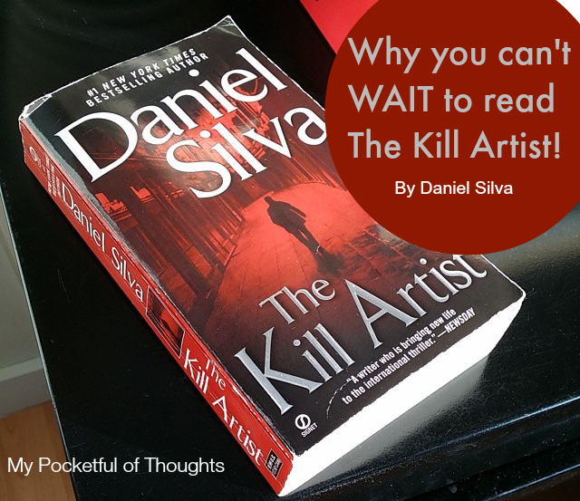 Looking for your next #Spy #Thriller Novel? Daniel Silva has just what the Librarian ordered. Check out my review on The Kill Artist - My Pocketful of Thoughts