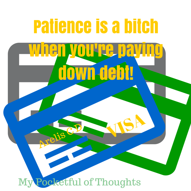 Patience is a bitch when you're paying down debt! ... How to turn that around ... On My Pocketful of Thoughts - Money Mondays