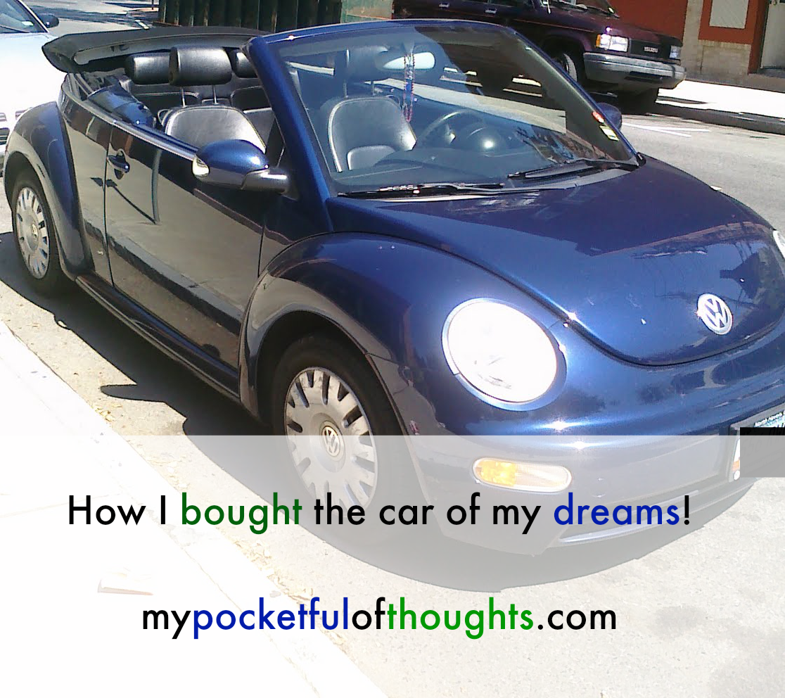 How I bought the Car of My Dreams - Buy your heart's desire! Mypocketfulofthoughts.com