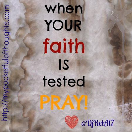 When Your Faith is Tested, Pray