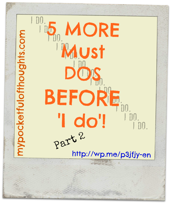 5 More Must Dos Before I Do