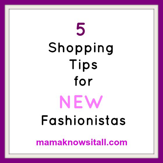 5 Tips for New Fashionistas