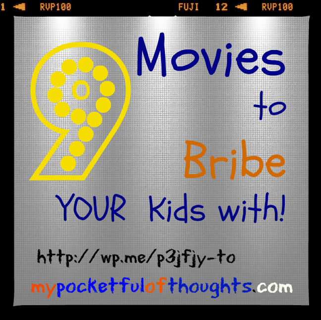 9 movies to bribe your kids with including trailers, http://wp.me/p3jfjy-to