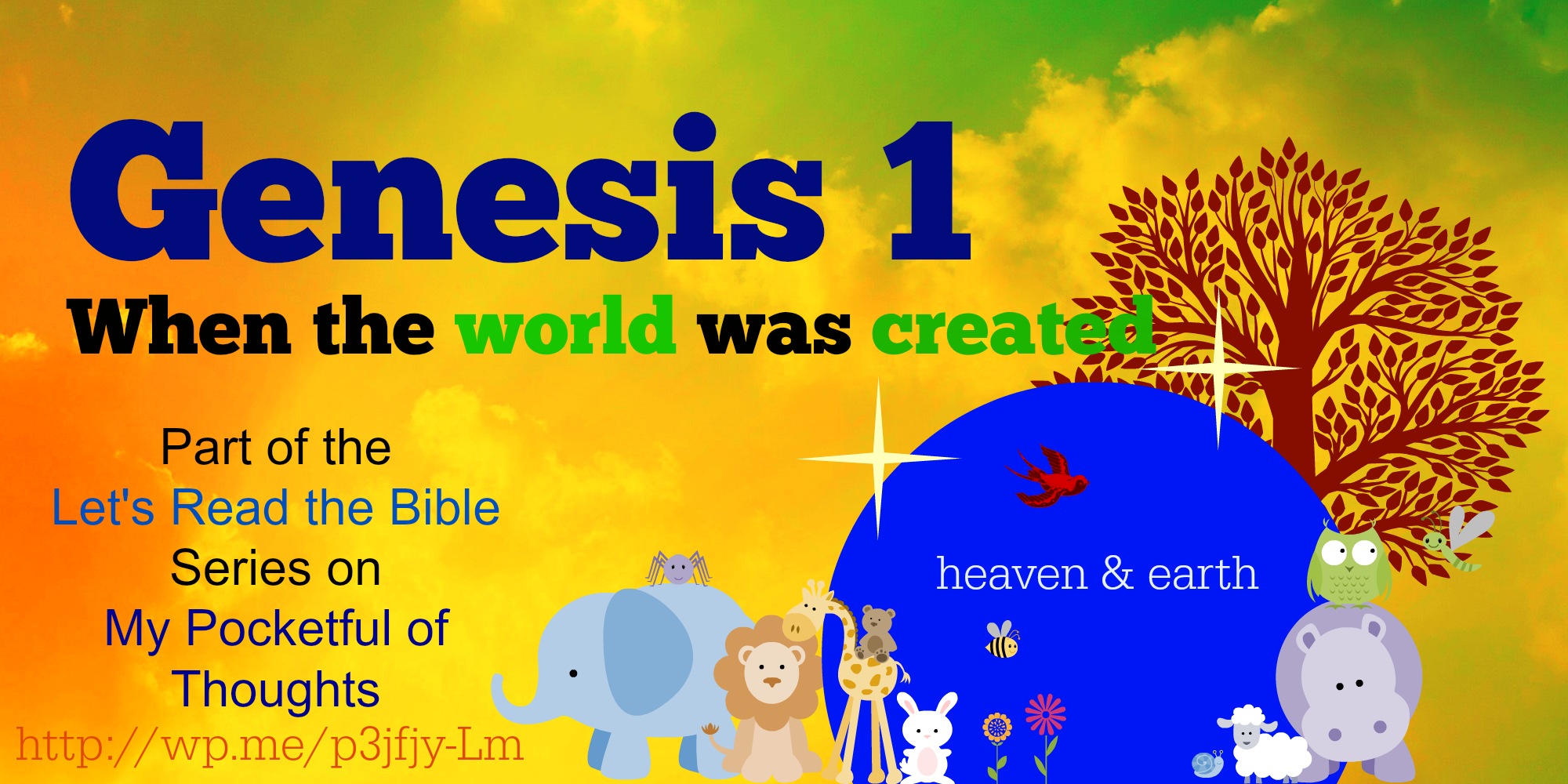 Genesis 1 - The Story of Creation  Part of the Let's Read the Bible Series on MyPocketfulofThoughts.com http://wp.me/p3jfjy-Lm
