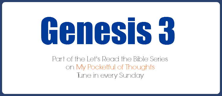 Genesis 3 - Let's Read the Bible Together on My Pocketful of Thoughts