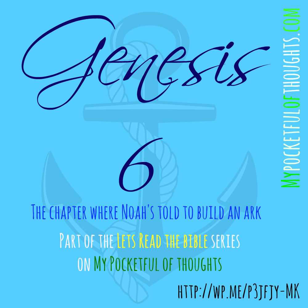 genesis 6 ... why Noah Built his Ark