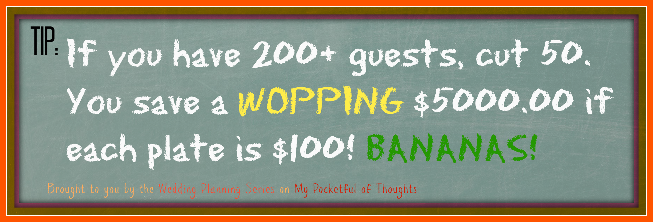 A tip on how to save $5000 on your wedding! Part of the my Pocketful of Thoughts Wedding Planning Series