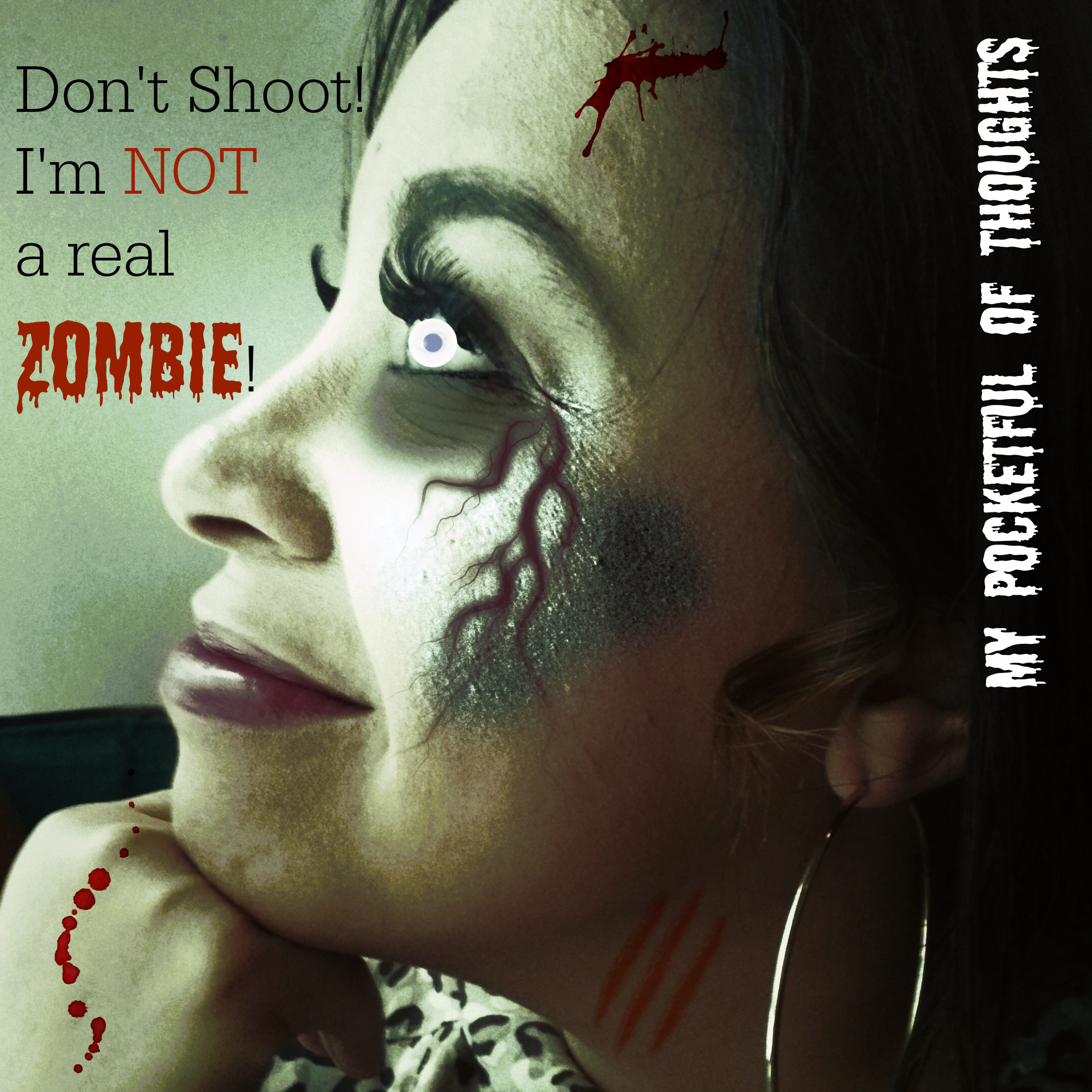 im not a #zombie !!! don't shoot! - My Pocketful of Thoughts